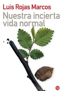 <strong><font size=4>*/ Nuestra incierta vida normal ...</strong></font>