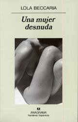 <strong><font size=4>*/ Una mujer desnuda - Lola Beccaria ...</strong></font>